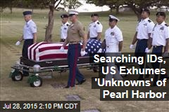 Searching IDs, US Exhumes 'Unknowns' of Pearl Harbor