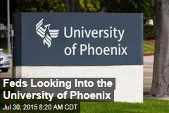 Feds Looking Into the University of Phoenix