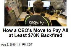 How a CEO's Move to Pay All at Least $70K Backfired