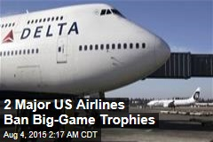 2 Major US Airlines Ban Big-Game Trophies