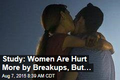 Study: Woman Are Hurt More by Breakups, But…