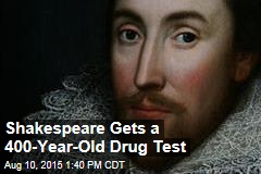 Shakespeare Gets a 400-Year-Old Drug Test