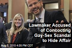 Lawmaker Accused of Concocting Gay-Sex Scandal to Hide Affair
