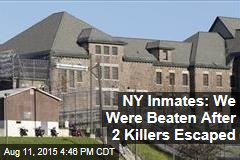 NY Inmates: We Were Beaten After 2 Killers Escaped