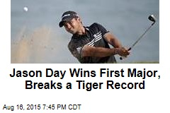 Jason Day Wins First Major, Breaks a Tiger Record
