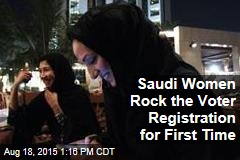 Saudi Women Rock the Voter Registration for First Time