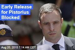 Early Release for Pistorius Blocked