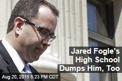 Jared Fogle's High School Dumps Him, Too