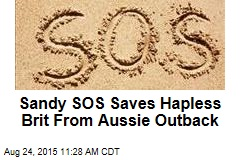 Sandy SOS Saves Hapless Brit From Aussie Outback