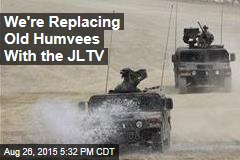We're Replacing Old Humvees With the JLTV