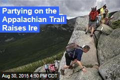 Partying on the Appalachian Trail Raises Ire