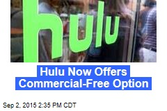 Hulu Now Offers Commercial-Free Option