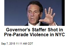 Governor's Staffer Shot in Pre-Parade Violence in NYC