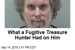 What a Fugitive Treasure Hunter Had on Him