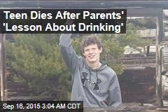 Teen Dies After Parents' 'Lesson About Drinking'