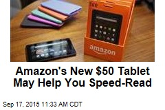Amazon's New $50 Tablet May Also Help You Speed-Read