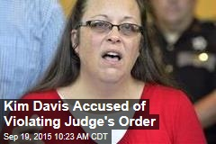 Kim Davis Accused of Violating Judge's Order