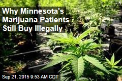 Why Minnesota's Marijuana Patients Still Buy Illegally