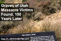 Graves of Utah Massacre Victims Found, 150 Years Later