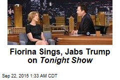 Fiorina Sings, Jabs Trump on Tonight Show