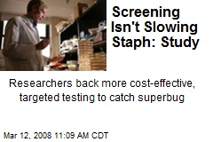 Screening Isn't Slowing Staph: Study
