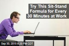 Try This Sit-Stand Formula for Every 30 Minutes at Work