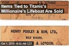 Items Tied to Titanic's Millionaire's Lifeboat Are Sold