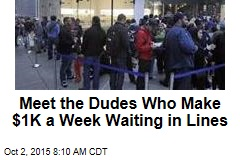 Meet the Dudes Who Make $1K a Week Waiting in Lines