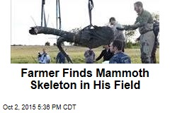 Farmer Finds Mammoth Skeleton in His Field