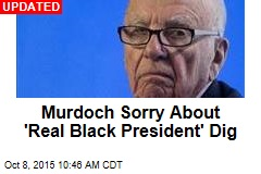 Murdoch: How About a 'Real Black President?'