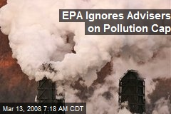 EPA Ignores Advisers on Pollution Cap