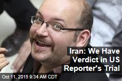 Iran: We Have Verdict in US Reporter's Trial