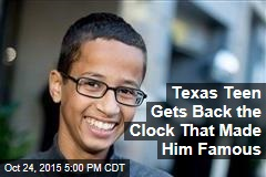Texas Teen Gets Back the Clock That Made Him Famous