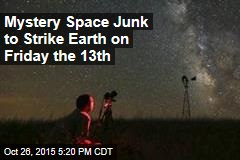 Mystery Object to Strike Earth on Friday the 13th