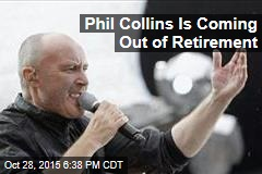 Phil Collins Is Coming Out of Retirement