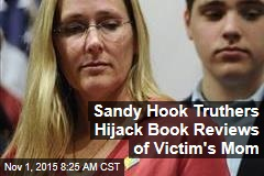 Sandy Hook Truthers Hijack Book Reviews of Victim's Mom