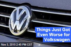 Things Just Got Even Worse for Volkswagen