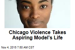 Chicago Violence Takes Aspiring Model's Life