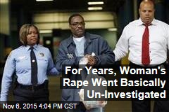 For Years, Woman's Rape Went Basically Un-Investigated