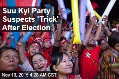 Suu Kyi Party Suspects 'Trick' After Election