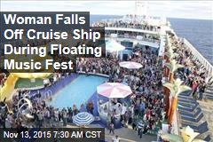 Woman Falls Off Cruise Ship During Floating Music Fest