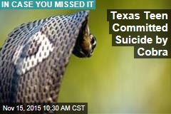 Texas Teen Committed Suicide by Cobra