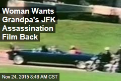 Woman Wants Grandpa's JFK Assassination Film Back