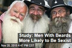 Study: Men With Beards More Likely To Be Sexist
