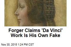 Forger Claims 'Da Vinci' Is His Own Fake