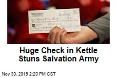 Huge Check in Kettle Stuns Salvation Army