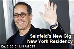 Seinfeld's New Gig: New York Residency