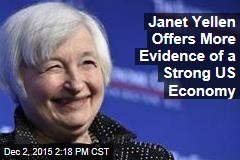 Janet Yellen Offers More Evidence of a Strong US Economy