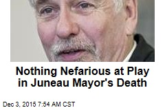 Nothing Nefarious at Play in Juneau Mayor's Death