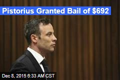 Pistorius Granted Bail of $692